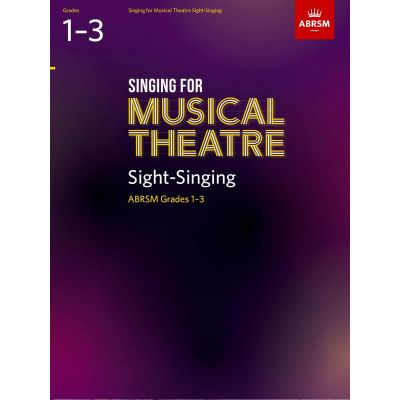 Singing For Musical Theatre - Sight-Singing Grades 1-3