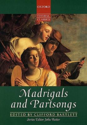 Oxford Choral Classics - Madrigals and Partsongs