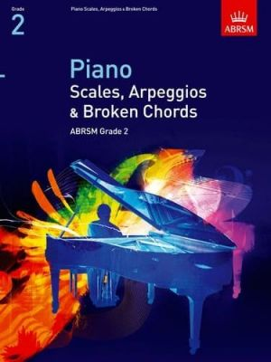 ABRSM Piano Scales, Arpeggios and Broken Chords From 2009 (Grade 2)