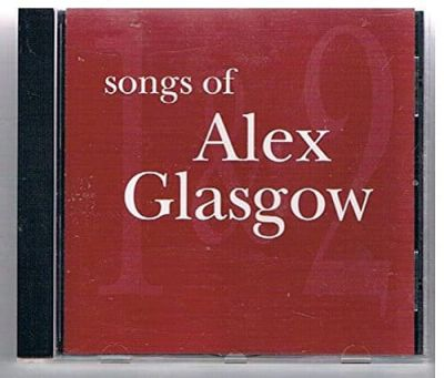 Alex Glasgow - Alex Glasgow - Songs of Alex Glasgow volumes 1 and 2 (CD)