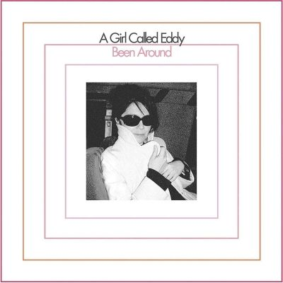 A GIRL CALLED EDDY - BEEN AROUND - VINYL