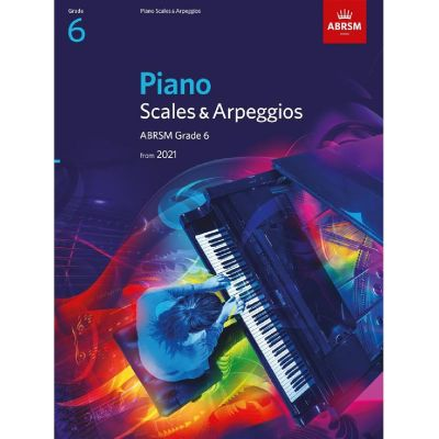 ABRSM Piano Scales and Arpeggios from 2021 Grade 6
