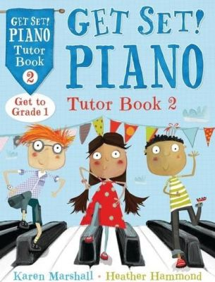 Hammond And Marshall - Get Set! Piano Tutor Book 2