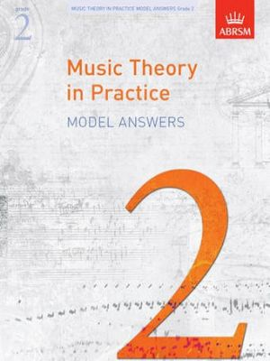 ABRSM Music Theory In Practice Model Answers - Grade 2
