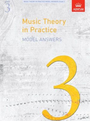 ABRSM Music Theory In Practice Model Answers - Grade 3