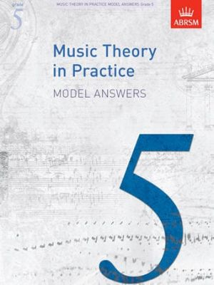 ABRSM Music Theory In Practice Model Answers - Grade 5