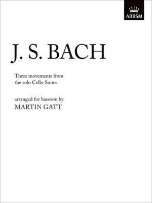 J. S. Bach Three Movements from the Solo Cello Suites for Bassoon, arr. Gatt