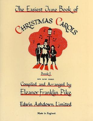 Pike, Eleanor Franklin - The Easiest Tune Book Of Christmas Carols - Book 1