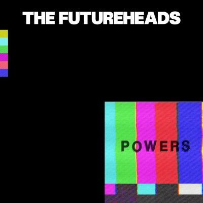 Futureheads - Powers