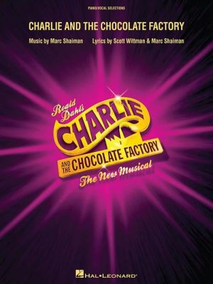 Charlie and the Chocolate Factory - The New Musical (Vocal Selections)