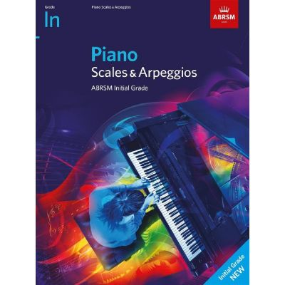 ABRSM Piano Scales and Arpeggios from 2021 Initial Grade
