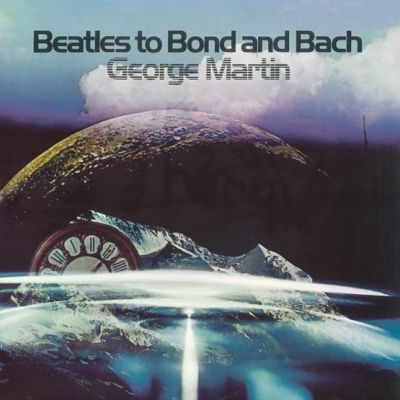 George Martin - Beatles To Bond And Bach - Vinyl (RSD18)