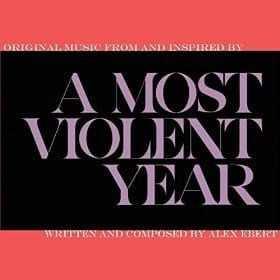 ALEX EBERT - A MOST VIOLENT YEAR OST