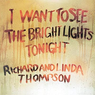 RICHARD AND LINDA THOMPSON - I WANT TO SEE THE BRIGHT LIGHTS TONIGHT - CD
