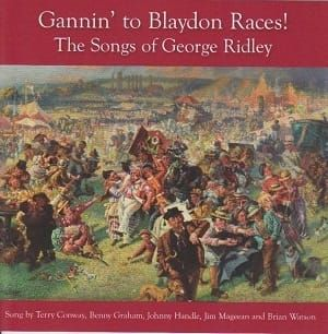 VARIOUS SINGERS - Gannin' to Blaydon Races! - The Songs of George Ridley (CD)