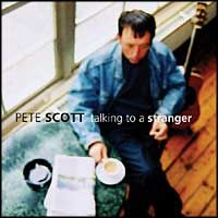 PETE SCOTT - Pete Scott - Talking To a Stranger (CD)