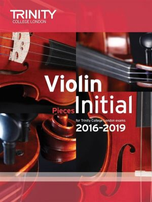 Trinity College Violin Exam Pieces 2016-2019 Initial (violin and piano parts)