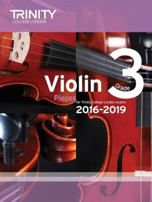 Trinity College Violin Exam Pieces 2016-2019 Grade 3 (violin and piano parts)