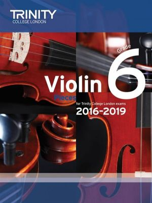 Trinity College Violin Exam Pieces 2016-2019 Grade 6 (violin and piano parts)
