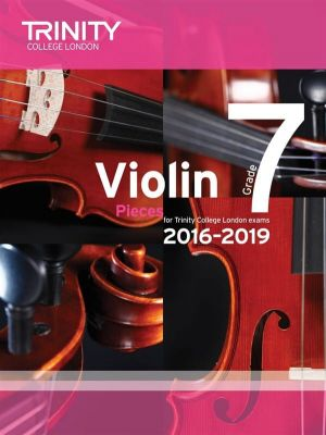Trinity College Violin Exam Pieces 2016-2019 Grade 7 (violin and piano parts)