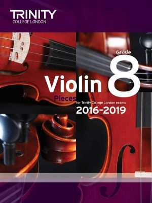 Trinity College Violin Exam Pieces 2016-2019 Grade 8 (violin and piano parts)
