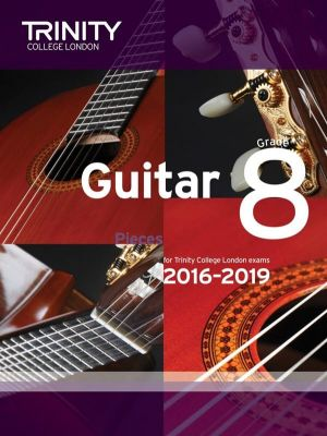 Trinity College Guitar Exam Pieces 2016-2019 Grade 8