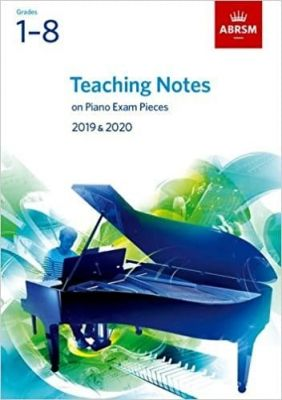 Teaching Notes on Piano Exam Pieces 2019 and 2020