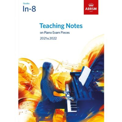 ABRSM Piano Exam Teaching Notes 2021-2022