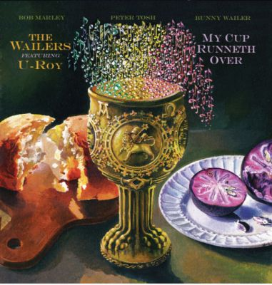 WAILERS / U-ROY - MY CUP RUNNETH OVER - RSD 2021 - DROP 1