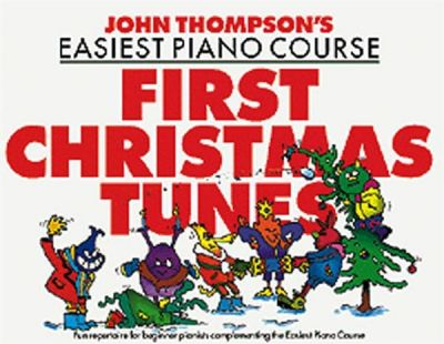 John Thompson's Easiest Piano Course First Christmas Tunes