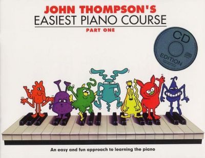 John Thompson's Easiest Piano Course Part One (Book And CD)