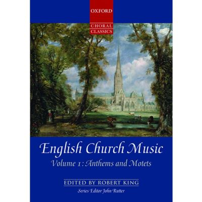 King, Robert - English Church Music Volume 1 Anthems and Motets