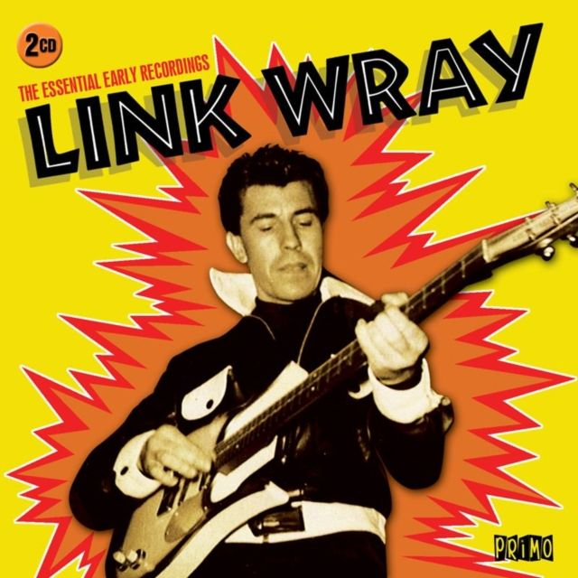 LINK WRAY - THE ESSENTIAL EARLY RECORDINGS - CD