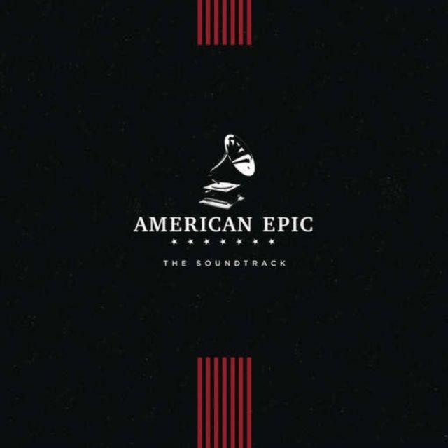 VARIOUS ARTISTS - AMERICAN EPIC THE SOUNDTRACK - VINYL