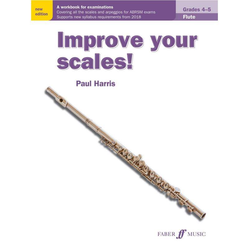 Improve your scales! Flute Grades 4-5