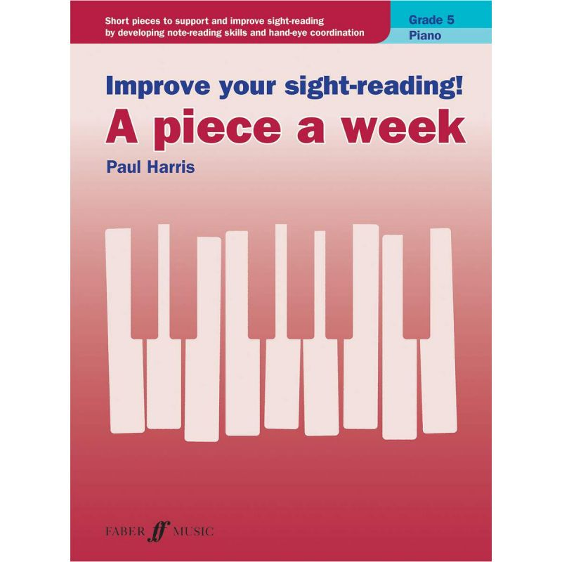 Improve Your Sight-Reading! A Piece A Week, Piano Grade 5