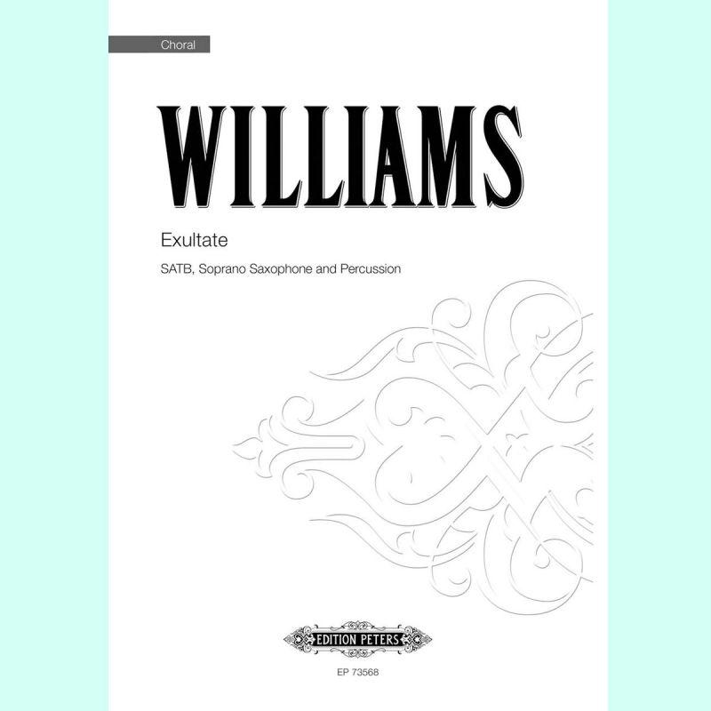 Williams - Exultate (SATB, soprano saxophone and percussion)