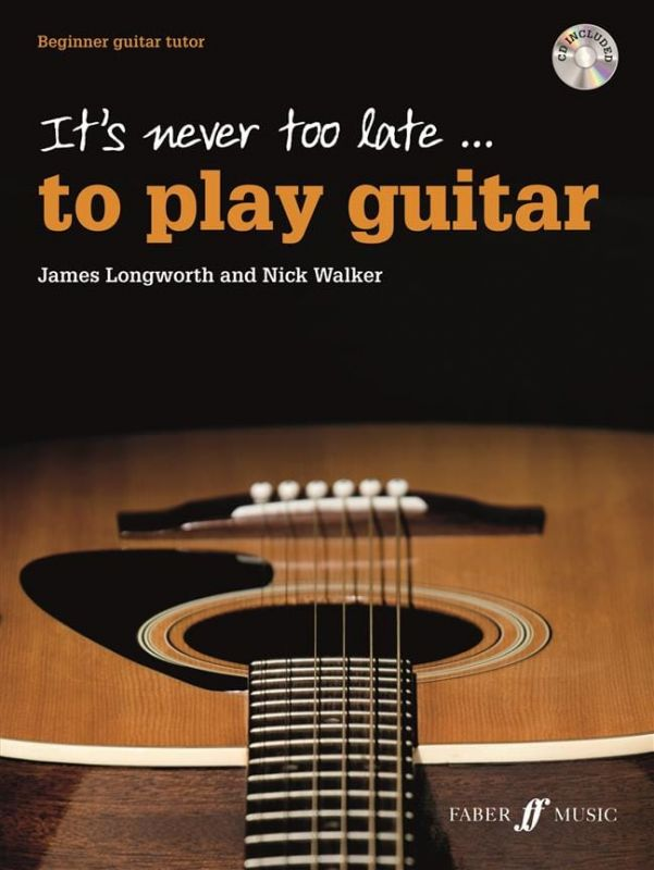 It's Never Too Late... To Play Guitar