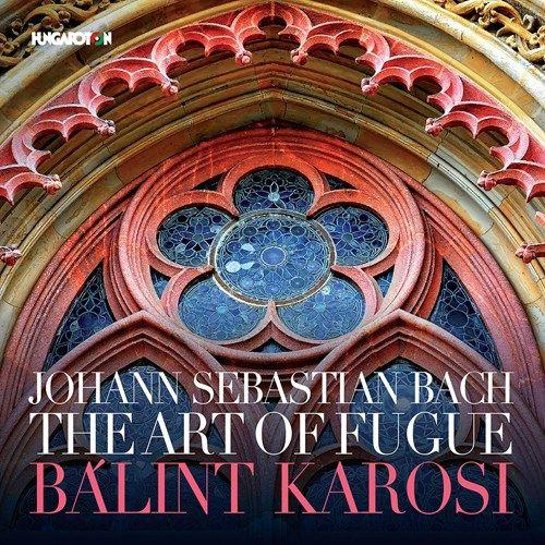 BALINT KAROSI - BACH ART OF FUGUE
