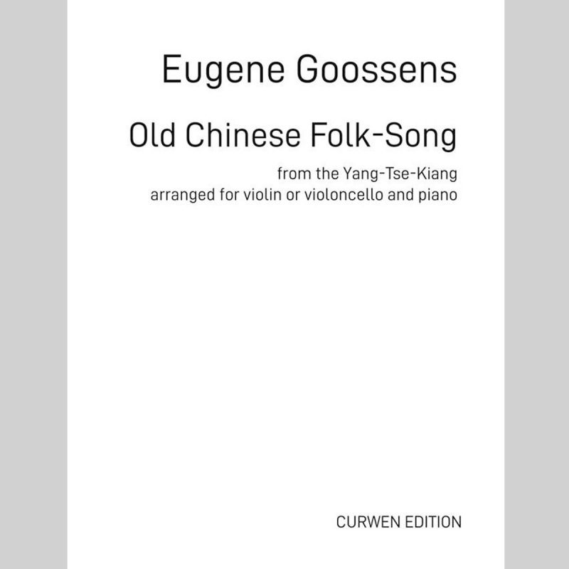 Goossens - Old Chinese Folk-Song (Violin or Cello and Piano)