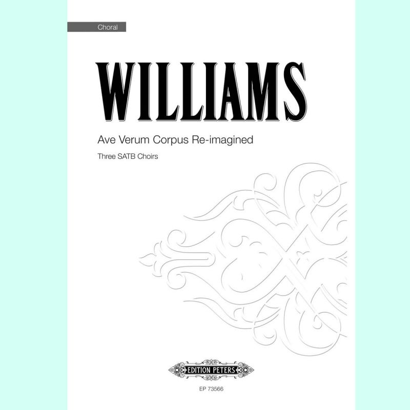 Williams - Ave Verum Corpus Re-imagined SSSAAATTTBBB