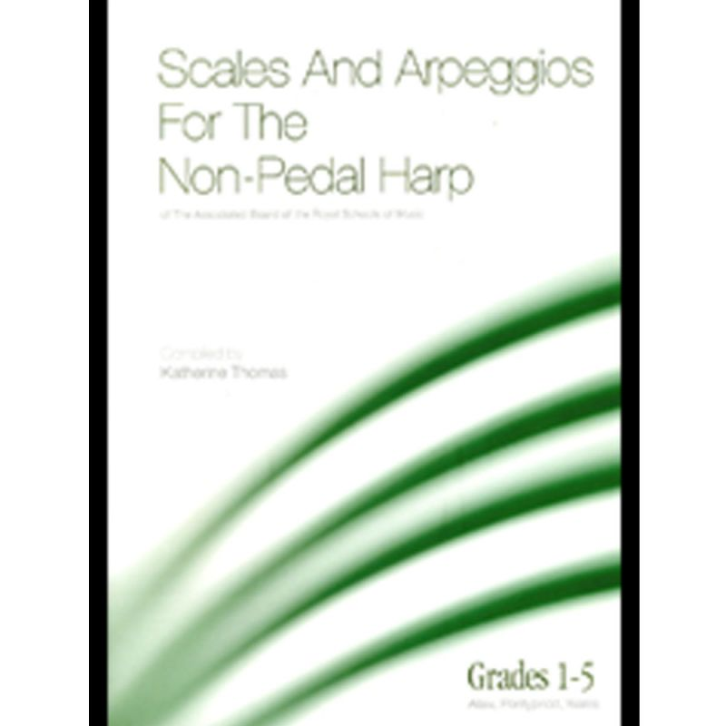 Katherine Thomas - Scales and Arpeggios for the Non-Pedal Harp for ABRSM Grades 1-5