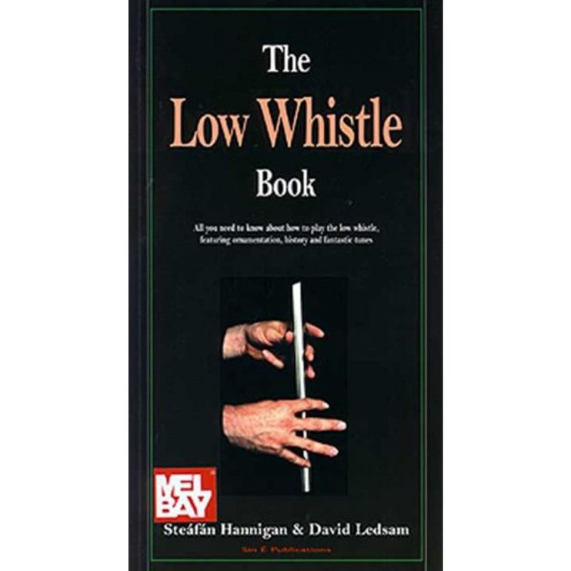 Hannigan, Steafan - The Low Whistle Book