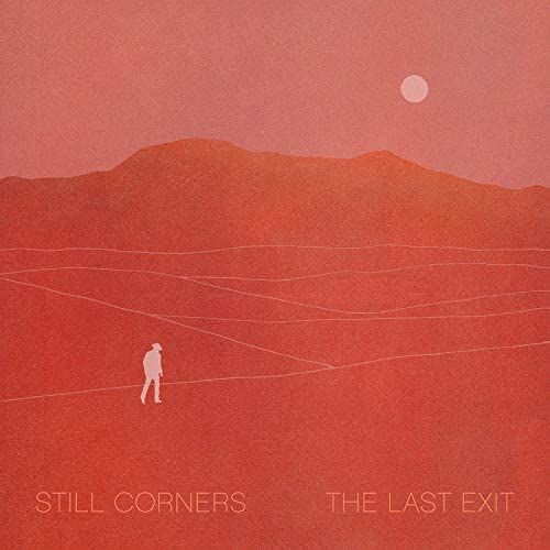 STILL CORNERS - THE LAST EXIT - CD
