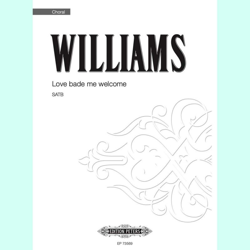 Williams - Love bade me welcome SATB