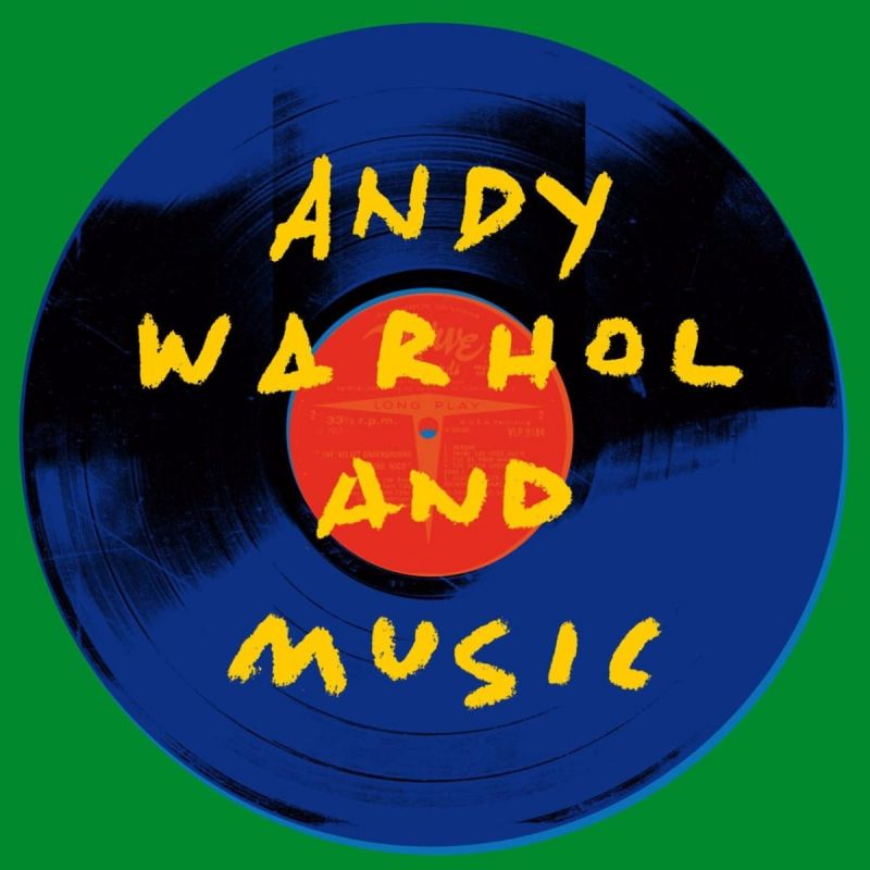 VARIOUS ARTISTS - ANDY WARHOL AND MUSIC