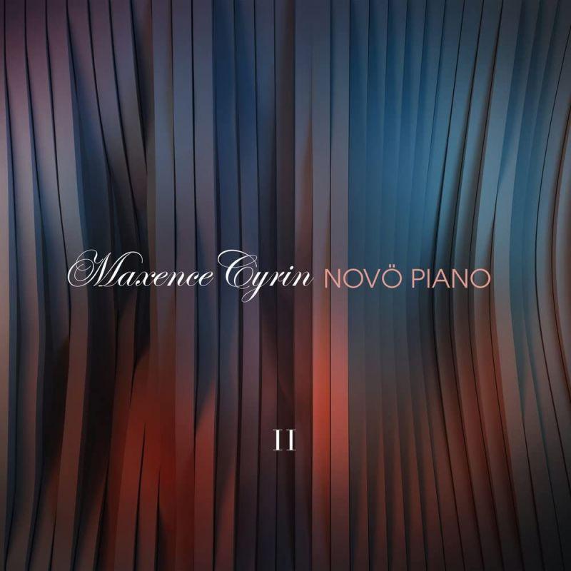 MAXENCE CYRIN - NOVO PIANO 2