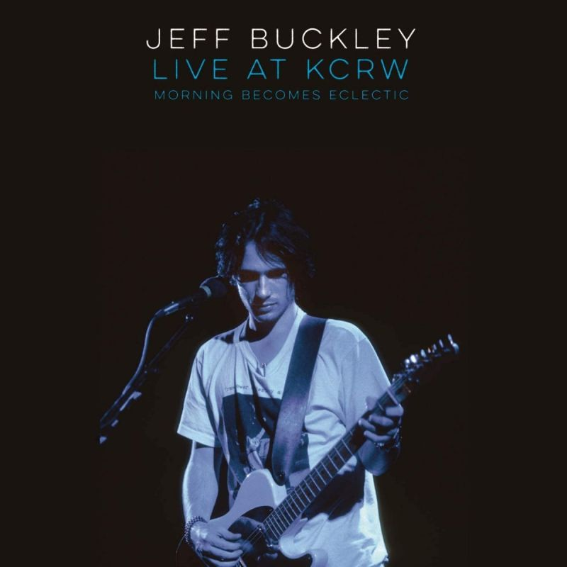 JEFF BUCKLEY - LIVE ON KCRW - MORNING BECOMES ECLECTIC (BLK FRIDAY 2019)
