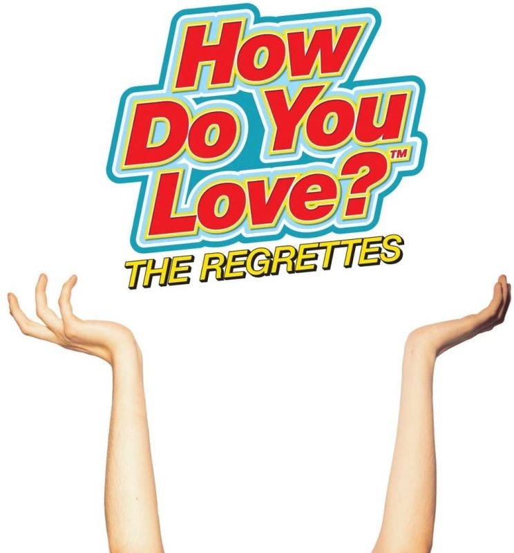 REGRETTES - HOW DO YOU LOVE