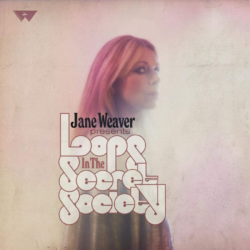 JANE WEAVER - LOOPS IN THE SECRET SOCIETY - vinyl